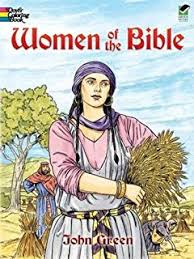 Women Of The Bible Dover Classic Stories Coloring Book