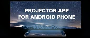 Best Projector App for Android Connect Mobile Phone to Projector