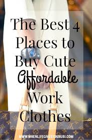 the best 4 places to buy cute affordable work clothes when life