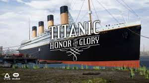 titanic honor and glory version demo 3 0vr oculus rift vr