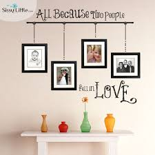 All Because Two People Fell In Love Wall Vinyl Design To Use With Frames Decor Ideasdecorating