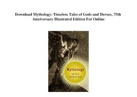 Download Mythology Timeless Tales Of Gods And Heroes 75th Anniversary Illustrated Edition For Online