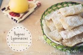 recette cuisine lyonnaise la vraie recette des bugnes lyonnaises le créatif fr