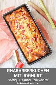 gesundes rhabarberkuchen rezept kuchen ohne zucker backen