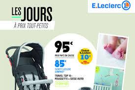 siège auto bébé chez leclerc leclerc lance catalogue spécial