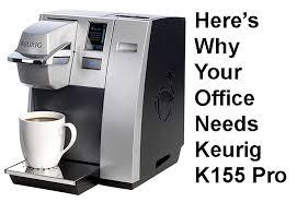 Keurig K155 Office Pro Coffee Maker Review