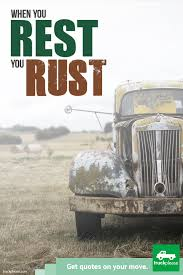 When You Rest, You Rust. #MoveForward | Moving Quotes | Pinterest ... White Glove Moving New Jersey Company Movers Nj Speedymen 2men With A Truck Tennessee Full Service Van Lines Krebs On Security Burly Sons Moving Storage Llc Queen Creek Arizona Get Quotes Rentals Budget Rental Edmton To Grande Prairie Pro Inc Weight Vs Cubic Feet Estimates Which Is Better 15 Factors That Affect Infographic Collegian Storage Companies Auckland The Smooth Mover When You Rest Rust Moveforward Pinterest Everest Fniture Removal In Newlands Mini Johannesburg