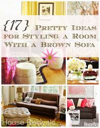 Colors For A Dark Living Room by House Revivals 17 Pretty Ways To Decorate With A Brown Sofa