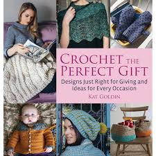 Crochet The Perfect Gift Designs Just Right For Giving And Ideas