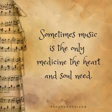 Sometimes Music Is The Only Medicine Heart And Soul Need