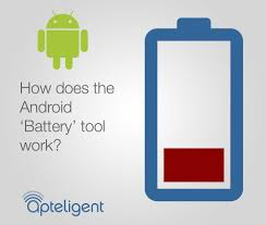 Battery Life How does the Android Battery tool work and why