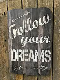 Follow Your Dreams Wooden Sign