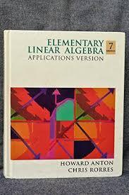 9780471587415 Elementary Linear Algebra Applications Version