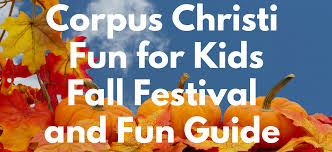 Halloween City Corpus Christi by Corpus Christi Fun For Kids 2017 Fall Festival And Fun Guide