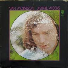 How Van Morrison Wrote Astral Weeks