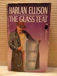 The Glass Teat Essays Of Opinion On Subject Television By Harlan Ellison