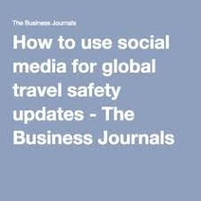 How To Use Social Media For Global Travel Safety Updates