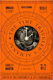 The Time Travelers Almanac A Travel Anthology Ann VanderMeer Jeff 9780765374240 Amazon Books
