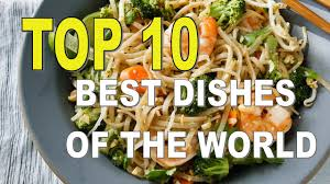 top 10 cuisines in the top 10 best dishes of the