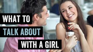 What To Talk About With A Girl When You First Meet And Not