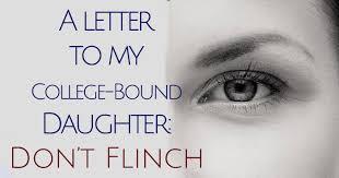 Don t Flinch A Letter to My College Bound Daughter — BonBon Break