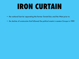 Iron Curtain Speech Cold War Definition by Cold War Vocabulary By Alexandra Aguero