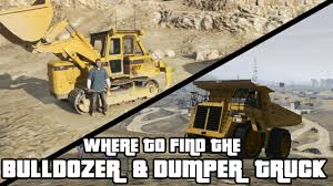 GTA 5 - Bulldozer & Dumper Truck Locations - YouTube Grand Theft Auto 5 Gta V Cheats Codes Cheat Ford F150 Ext Off Road 2007 For San Andreas Cell Phone Introduction Grand Theft Auto 13 Of The Best To Get Your Rampage On Stock Car Races And Cheval Marshall Unlock Location Vehicle Mods Dodge Gta5modscom Tutorial How Get A Rat Rod Truck Rare Vehicle Youtube Ps4 Central Tow Truck Spawn Ps4xbox Oneps3xbox 360