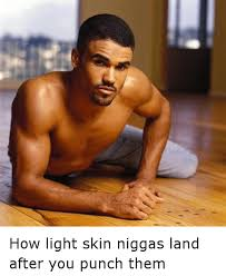 How Light Skin Niggas Land After You Punch Them