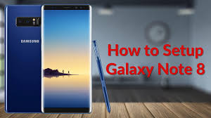 How to Setup the Galaxy Note 8 Tech Guy