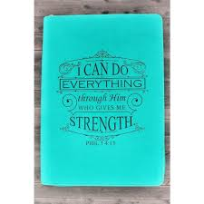 I Can Do All Things Though Christ Who Gives Me Strength Journal