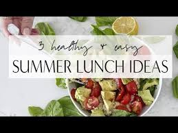 3 Easy Summer Lunch Ideas I What Eat