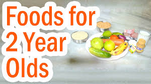 List Of Healthy Foods For 2 Year Olds