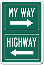 de my way oder die highway neuheit schild