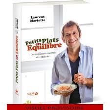 tf1 recette cuisine 13h laurent mariotte petits plats en équilibre les 150 meilleures recettes de l