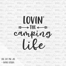 Loving The Camping Life Happy Camper Svg Campfire Camp