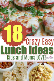 Whether Its Summer Time Or The Busy School Days Parents Need Super Easy Lunch Recipes