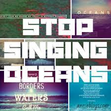 Stop Singing Oceans