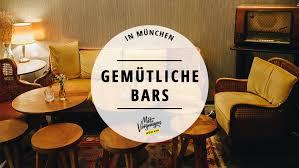 21 gemütliche bars in münchen ohne schickimicki mit