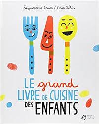 amazon fr le grand livre de cuisine des enfants seymourina cruse