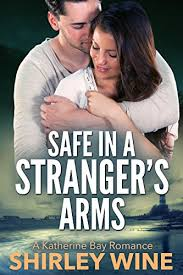 Safe In A Strangers Arms Katherine Bay Romance Book 2 On Kindle