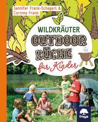 wildkräuter outdoorküche für kinder vegane gesellschaft