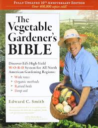 The Ve able Gardener s Bible 2nd Edition Discover Ed s High