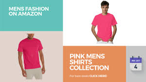 pink mens shirts collection mens fashion on amazon youtube