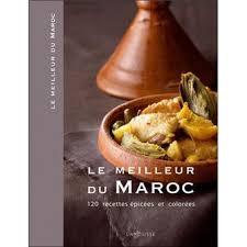 cuisine du maroc le meilleur du maroc cartonné collectif achat livre achat
