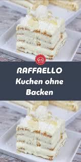 raffaello kuchen ohne backen kuchen ohne backen raffaello