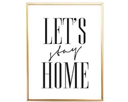 Lets Stay Home Print Printable Gift Quote Sign