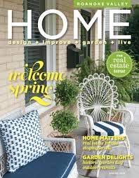 Roanoke Valley Home Magazine Spring 2019 By West Willow ...