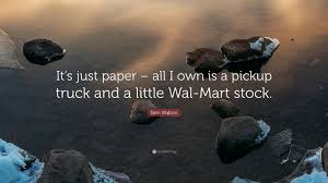 """Sam Walton Quote: """"It's Just Paper – All I Own Is A Pickup Truck ... Sam Walton Quotes 79 Wallpapers Quotefancy Bentonville Ar It Started As A Fiveanddimethe Ramblin Rivercat Ford Pickup Diecasts Diecast And Resincast Models Model Cars Hot Kustoms Mini Walmart Exclusive Waltons 1978 5 Frugal Habits Of The Worlds Richest People 2014 Walmart Founder Replica Truck Wheels Youtube Thoughts That Go Bump In Night February 2012 Banter Chat Thread Wrestlingfigscom Wwe Figure Forums What Am I Supposed To Haul My Dogs Around In Rolls 1979 Truck 1999 Ebay"""