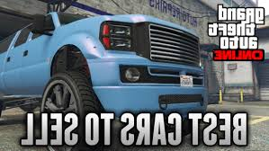 100 Best Truck For The Money GTA 20 Online TOP 20 BEST CARS TO FIND SELL Fast Easy