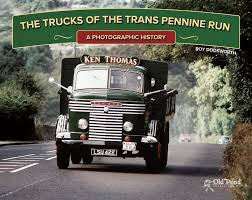 100 History Of Trucks The Of The Trans Pennine Run A Photographic